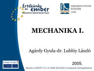 MECHANIKA I.