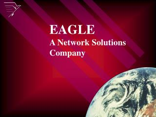EAGLE A Network Solutions  Company