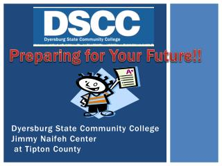 Dyersburg State Community College Jimmy Naifeh Center  at Tipton County