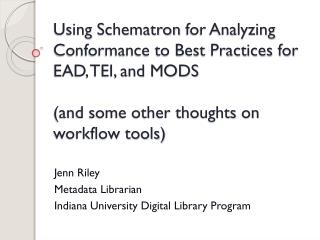 Jenn Riley Metadata Librarian Indiana University Digital Library Program