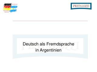 Deutsch als Fremdsprache  in Argentinien