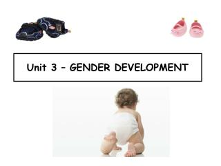 Unit 3 – GENDER DEVELOPMENT