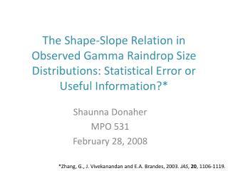 Shaunna Donaher MPO 531 February 28, 2008