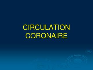 CIRCULATION CORONAIRE