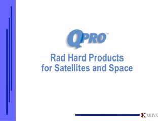 Rad Hard Products for Satellites and Space