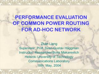 PERFORMANCE EVALUATION OF COMMON POWER ROUTING FOR AD-HOC NETWORK