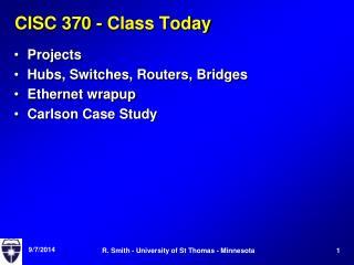 CISC 370 - Class Today