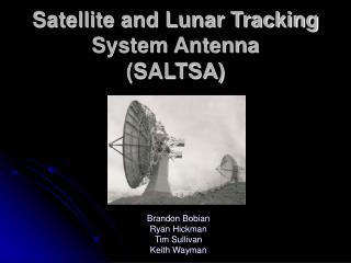 Satellite and Lunar Tracking System Antenna (SALTSA)