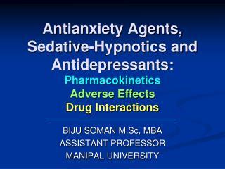 BIJU  SOMAN M.Sc, MBA ASSISTANT PROFESSOR MANIPAL UNIVERSITY