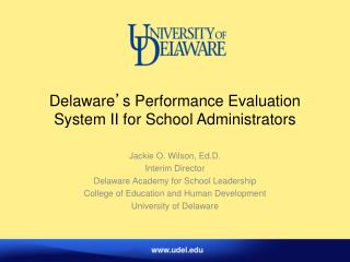 Delaware � s Performance Evaluation System II for School Administrators