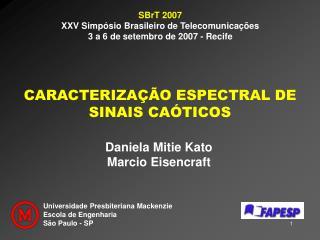 SBrT 2007 XXV Simpósio Brasileiro de Telecomunicações 3 a 6 de setembro de 2007 - Recife