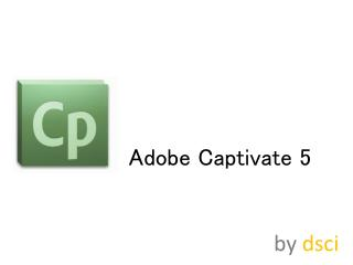 Adobe Captivate 5