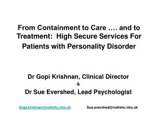 Dr Gopi Krishnan, Clinical Director & Dr Sue Evershed, Lead Psychologist