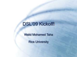 DSL'09 Kickoff!