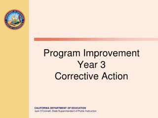 Program Improvement Year 3 Corrective Action
