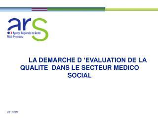 LA DEMARCHE D��EVALUATION DE LA QUALITE  DANS LE SECTEUR MEDICO SOCIAL