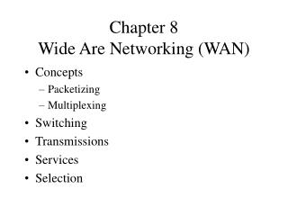 Chapter 8 Wide Are Networking (WAN)