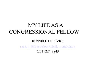 MY LIFE AS A CONGRESSIONAL FELLOW