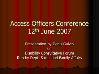 Access Officers Conference 12 th  June 2007