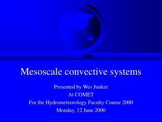 Mesoscale convective systems