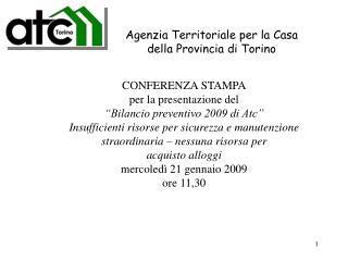 """CONFERENZA STAMPA per la presentazione del  """"Bilancio preventivo 2009 di Atc"""""""