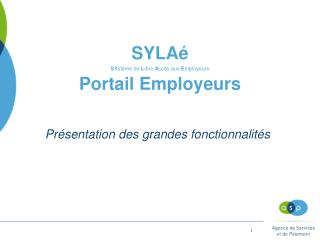 SYLAé SY stème de  L ibre  A ccès aux  E mployeurs Portail Employeurs