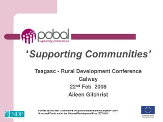 ' Supporting Communities' Teagasc - Rural Development Conference Galway  22 nd  Feb  2008