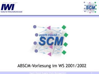 ABSCM-Vorlesung im WS 2001/2002