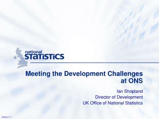 Meeting the Development Challenges at ONS