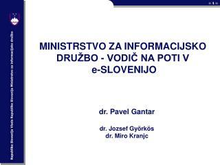 MINISTRSTVO ZA INFORMACIJSKO DRUŽBO - VODIČ NA POTI V  e-SLOVENIJO