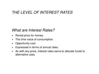 THE LEVEL OF INTEREST RATES What are Interest Rates?
