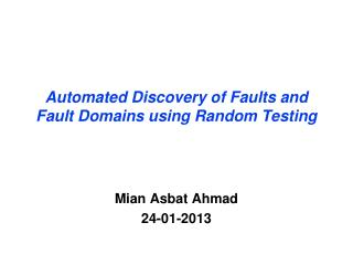 Automated  Discovery of Faults and Fault Domains using Random Testing