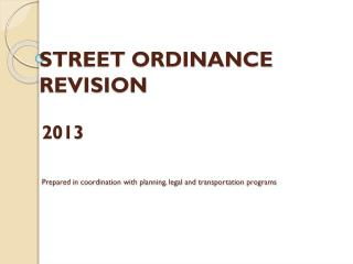 Streets Ordinance Revision 2013 Overview of the Ordinance