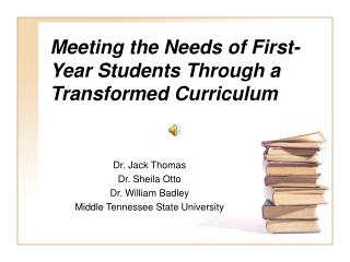 Meeting the Needs of First-Year Students Through a Transformed Curriculum