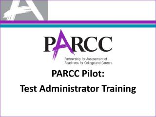 PARCC Pilot:  Test Administrator Training