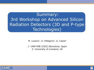 Summary:  3rd Workshop on Advanced Silicon Radiation Detectors (3D and P-type Technologies)