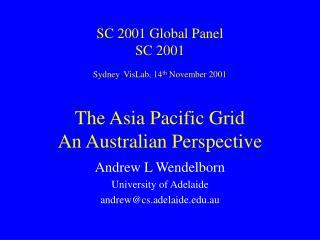 Andrew L Wendelborn University of Adelaide andrew@cs.adelaide.au