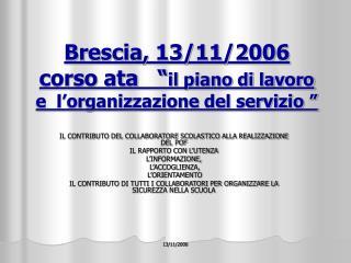 """Brescia, 13/11/2006 corso ata   """" il piano di lavoro e  l'organizzazione del servizio """""""