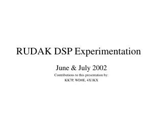 RUDAK DSP Experimentation