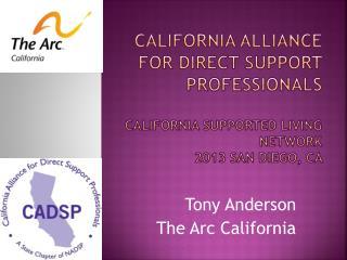 Tony Anderson  The Arc California