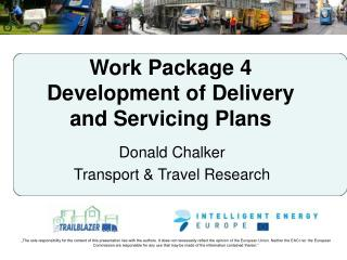 Work Package 4 Development of Delivery and Servicing Plans