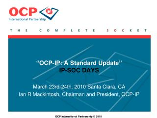 """OCP-IP: A Standard Update"" IP-SOC DAYS"