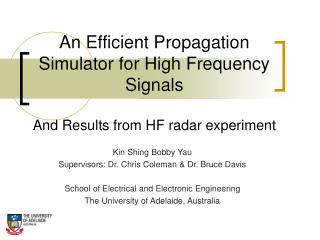 An Efficient Propagation Simulator for High Frequency Signals And Results from HF radar experiment