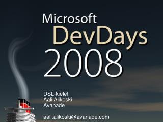 DSL-kielet Aali Alikoski Avanade aali.alikoski@avanade