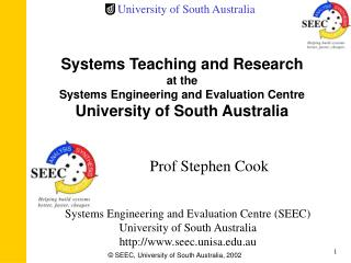 Systems Teaching and Research  at the Systems Engineering and Evaluation Centre