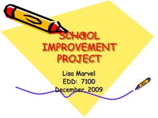 SCHOOL IMPROVEMENT  PROJECT