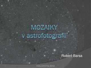 Moza I k Y v astrofotografii