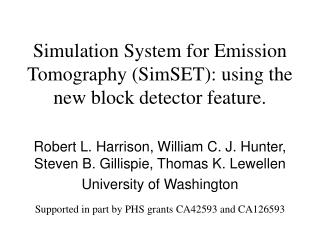 Simulation System for Emission Tomography (SimSET): using the new block detector feature.