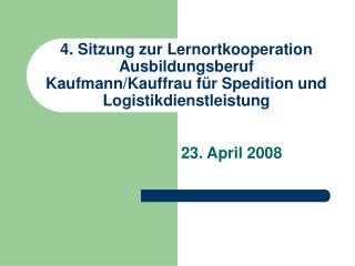 23. April 2008