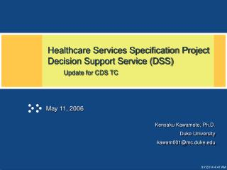 Healthcare Services Specification Project Decision Support Service (DSS)      Update for CDS TC